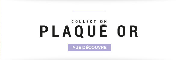 Collection Plaqué Or